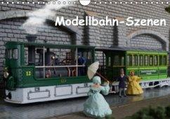 Modellbahn-Szenen (Wandkalender 2016 DIN A4 quer)