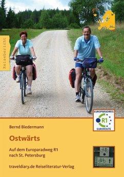 Ostwärts (eBook, PDF) - Biedermann, Bernd