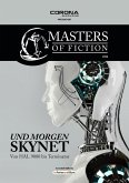 Und morgen SKYNET / Masters of Fiction Bd.4 (eBook, ePUB)