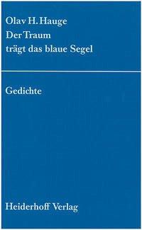 Der Traum trägt das blaue Segel. - Hauge, Olav Hkonson
