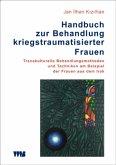 Handbuch zur Behandlung kriegstraumatisierter Frauen