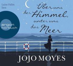 Über uns der Himmel, unter uns das Meer, 7 Audio-CDs - Moyes, Jojo