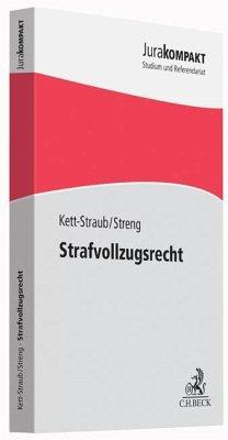 Strafvollzugsrecht - Kett-Straub, Gabriele; Streng, Franz