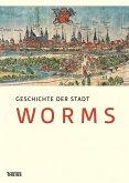 Geschichte der Stadt Worms (eBook, PDF)