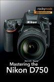 Mastering the Nikon D750 (eBook, ePUB)