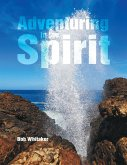 Adventuring In the Spirit (eBook, ePUB)