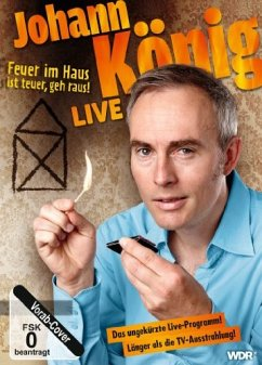 Johann König - Live: Feuer im Haus ist teuer, geh' raus! - König,Johann