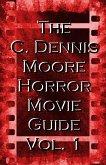 The C. Dennis Moore Horror Movie Guide, Vol. 1 (eBook, ePUB)