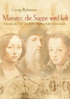 Maestro, die Suppe wird kalt (eBook, ePUB) - Illichmann, Georg
