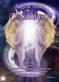 Namaste - Botschaften aus dem Jenseits - Erweitere deine spirituellen Fähigkeiten und werde eins mit der uns stets umgebenden höheren Macht (eBook, ePUB)