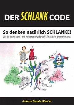 Der schlank Code (eBook, ePUB) - Stauber, Juliette Renate