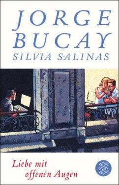 Liebe mit offenen Augen - Bucay, Jorge; Salinas, Silvia