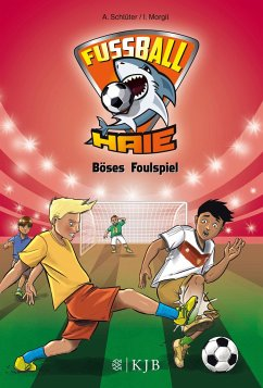 Böses Foulspiel / Fußball-Haie Bd.8 - Schlüter, Andreas; Margil, Irene