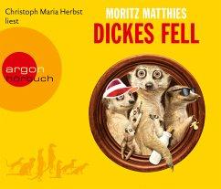 Dickes Fell / Erdmännchen Ray & Rufus Bd.4 (4 Audio-CDs) - Matthies, Moritz