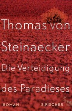 Die Verteidigung des Paradieses - Steinaecker, Thomas von