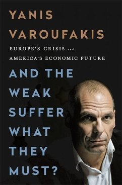 And the Weak Suffer What They Must?: Europe's Crisis and America's Economic Future - Varoufakis, Yanis