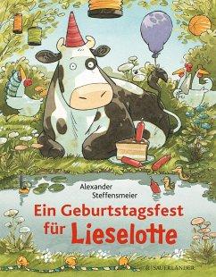 Ein Geburtstagsfest für Lieselotte - Steffensmeier, Alexander