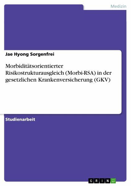 Morbiditätsorientierter Risikostrukturausgleich (Morbi-RSA ...  Morbiditätsori...