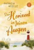 Der Horizont in deinen Augen / Ostsee-Trilogie Bd.3