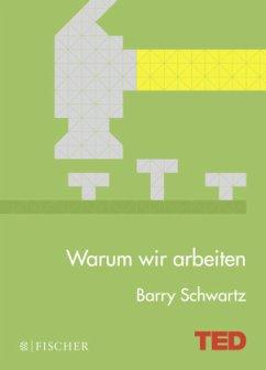 Warum wir arbeiten - Schwartz, Barry