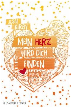 Mein Herz wird dich finden - Kirby, Jessi