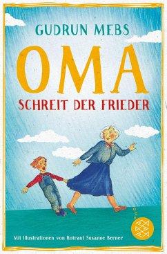 Oma!, schreit der Frieder / Oma & Frieder Bd.1 - Mebs, Gudrun