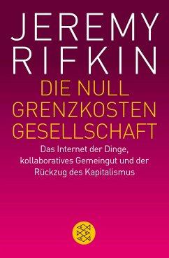 Die Null-Grenzkosten-Gesellschaft - Rifkin, Jeremy