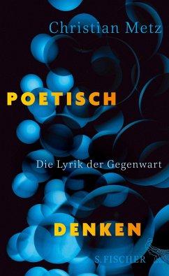 Poetisch denken - Metz, Christian