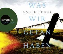 Was wir getan haben, 6 Audio-CDs - Perry, Karen
