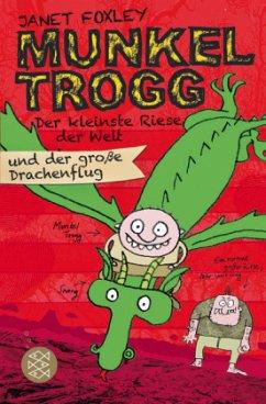 Der kleinste Riese der Welt und der große Drachenflug / Munkel Trogg Bd.3 - Foxley, Janet