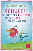 Schule! schreit der Frieder, und die Oma, die kommt mit / Oma & Frieder Bd.4