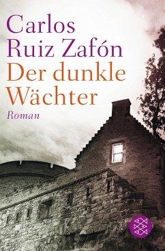 Der dunkle Wächter - Ruiz Zafón, Carlos