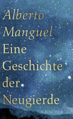 Eine Geschichte der Neugierde - Manguel, Alberto