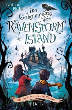 Die verschwundenen Kinder / Die Geheimnisse von Ravenstorm Island Bd.1 - Philip, Gillian