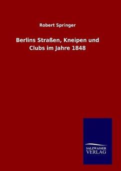 Berlins Straßen, Kneipen und Clubs im Jahre 1848