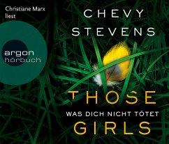Those Girls - Was dich nicht tötet, 6 Audio-CDs - Stevens, Chevy