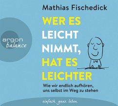 Wer es leicht nimmt, hat es leichter, 3 Audio-CDs - Fischedick, Mathias