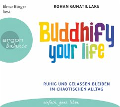 Buddhify your life, 3 Audio-CDs - Gunatillake, Rohan