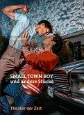 SMALL TOWN BOY und andere Stücke