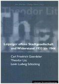 Leipziger offene Stadtgesellschaft und Widerstand 1933 bis 1944