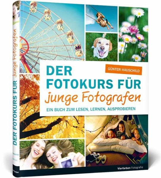 Der Fotokurs für junge Fotografen - Hauschild, Günter