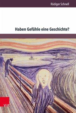 Haben Gefühle eine Geschichte? (eBook, PDF) - Schnell, Rüdiger