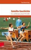 Geteilte Geschichte (eBook, PDF)
