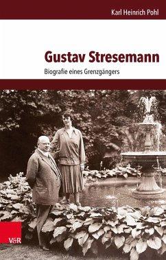 Gustav Stresemann (eBook, PDF) - Pohl, Karl Heinrich