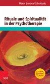 Rituale und Spiritualität in der Psychotherapie (eBook, ePUB)