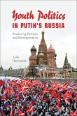 Youth Politics in Putin's Russia (eBook, ePUB)