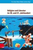 Religion und Literatur im 20. und 21. Jahrhundert (eBook, PDF)