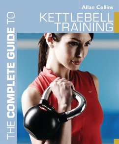 The Complete Guide to Kettlebell Training (eBook, ePUB) - Collins, Allan