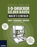3D-Drucker selber bauen. Mach's einfach! (eBook, PDF)