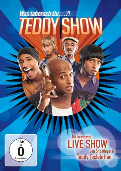 Teddy Show - Was labersch Du...? - Teclebrhan,Tedros